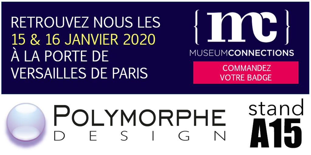 Polymorphe Design au MuseumConnection stand A15